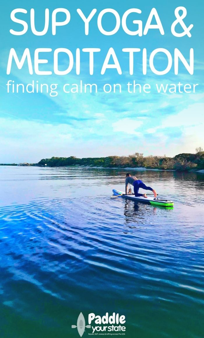 SUP yoga & meditation:finding calm on the water